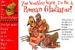 The life of a Roman gladiator.